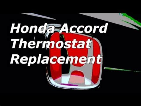 Honda Accord V6 Thermostat Replacemen and Location - YouTube